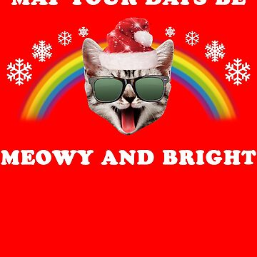May Your Days Be Meowy And Bright Hipster Christmas Cat by banwa