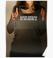 Good Design is Invisible Poster
