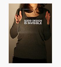 Good Design is Invisible Photographic Print