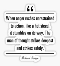 Richard Savage famous quote about anger Sticker