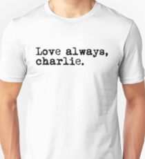 Love always, charlie. (Version 1, in black) Unisex T-Shirt