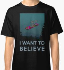 I want to believe - The Hover Board from back to the future Classic T-Shirt