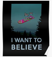 I want to believe - The Hover Board from back to the future Poster