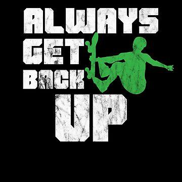 Always Get Back Up Skateboard by Jockeybox