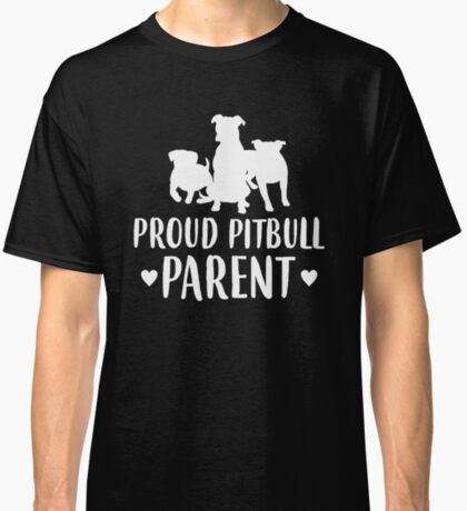 Proud Pitbull Parent  T-Shirt Classic T-Shirt
