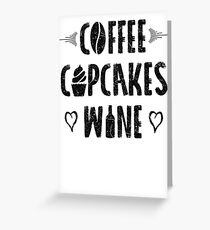 Coffee Cupcakes Wine Funny Cool Work Chill Out Fun Greeting Card