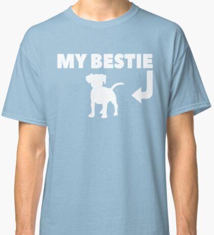 My Dog is My Bestie Classic T-Shirt