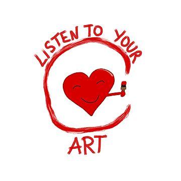 Listen to Your Art by AtticSalt
