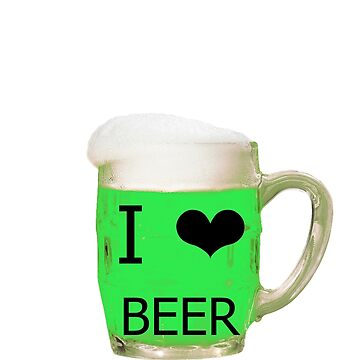 I love Beer by Onetrick