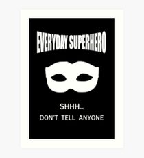 Everyday Superhero - Dark Art Print