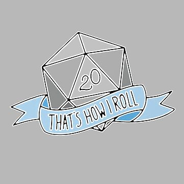 That's How I Roll DND by Blue906