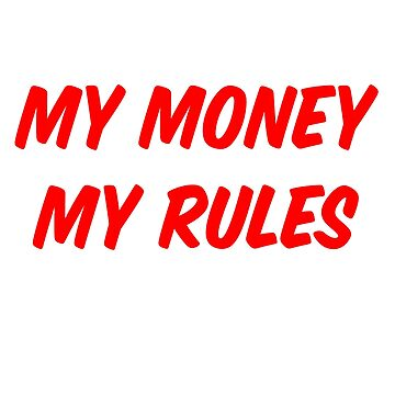 My Money My Rules by mjacobp