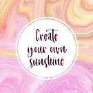 Erstelle deinen eigenen Sonnenschein | Marmor und Zitate von PraiseQuotes