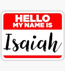 My Name Is... Isaiah - Names Tag Hipster Sticker & Shirt Sticker