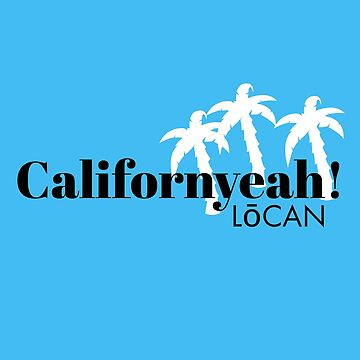 CaliforYEAH! by Locan
