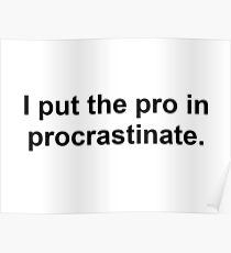 Procrastinate Black Poster