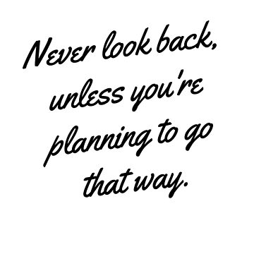 Never Look Back (Quote) by TheImmortalKing