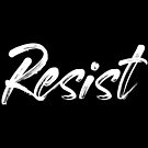 Resist - White on Black by Ruth Moratz
