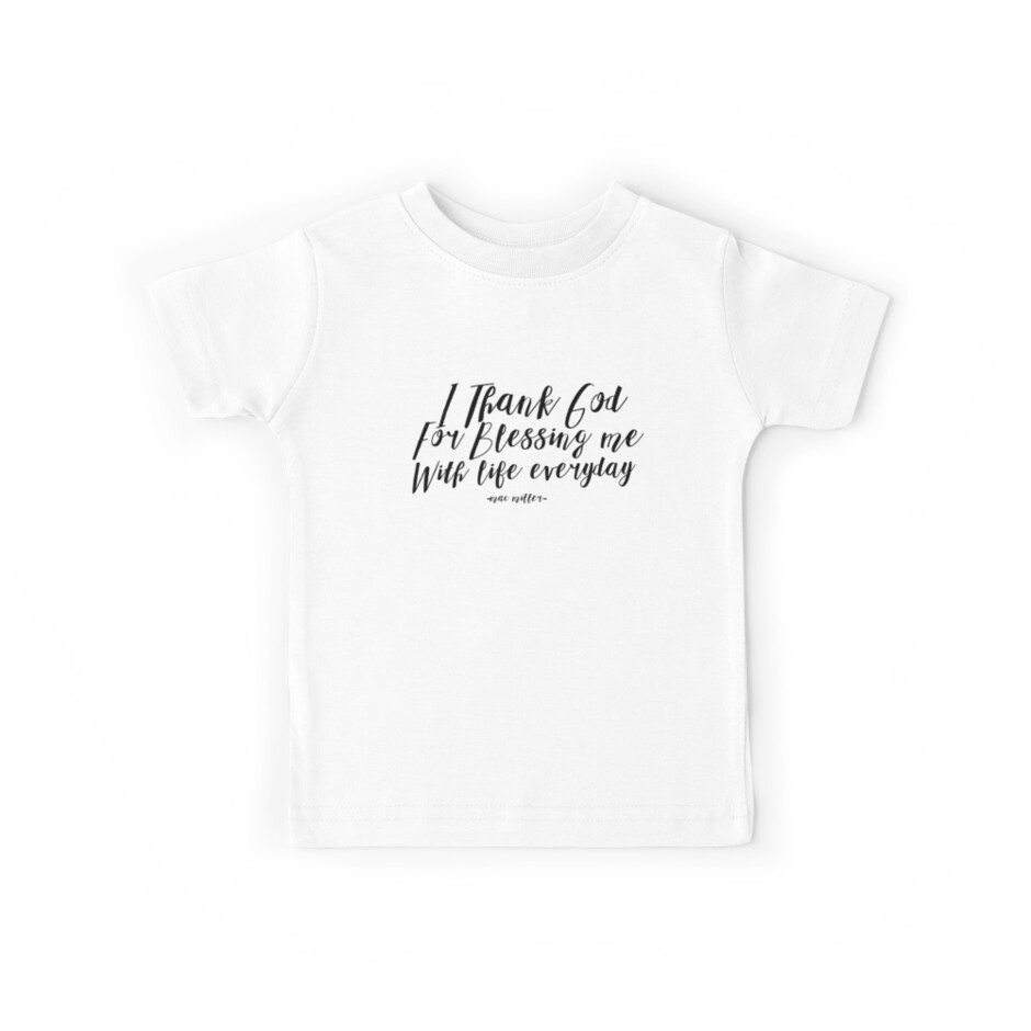 I Thank God For Blessing Me With Life Everyday Kids Tees By