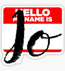 My Name Is Jo - Names Tag Hipster Sticker & Shirt Sticker