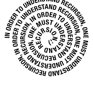 In order to understand recusion, One must first understand recusion by WeeTee