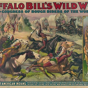 Buffalo Bill's Wild West - Vintage American Poster by themasters