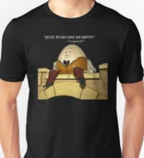 Humpty Dumped On !! Unisex T-Shirt