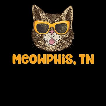 Meowphis (Memphis) Tennessee Funny Cat Pun by Jockeybox