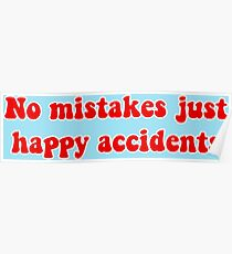Bob Ross - No Mistakes Just Happy Accidents - Bob Ross Quote Poster