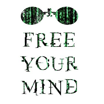 Free your mind Morpheus. by Designeatore