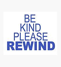 Be Kind Please Rewind Photographic Print