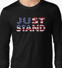 Just Stand for the American Flag and Anthem  Long Sleeve T-Shirt