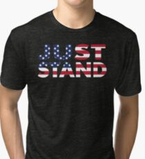 Just Stand for the American Flag and Anthem  Tri-blend T-Shirt
