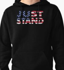 Just Stand for the American Flag and Anthem  Pullover Hoodie