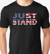 Just Stand for the American Flag and Anthem  Unisex T-Shirt