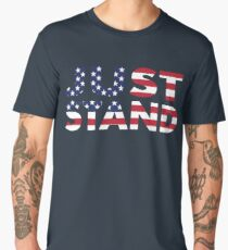 Just Stand for the American Flag and Anthem  Men's Premium T-Shirt