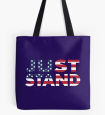 Just Stand for the American Flag and Anthem  Tote Bag