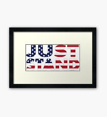 Just Stand for the American Flag and Anthem  Framed Print