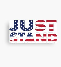 Just Stand for the American Flag and Anthem  Canvas Print