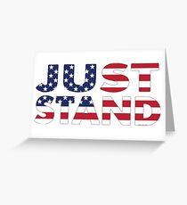 Just Stand for the American Flag and Anthem  Greeting Card