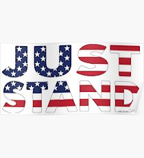 Just Stand for the American Flag and Anthem  Poster