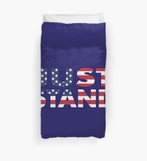 Just Stand for the American Flag and Anthem  Duvet Cover