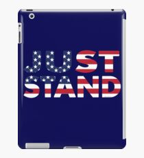 Just Stand for the American Flag and Anthem  iPad Case/Skin
