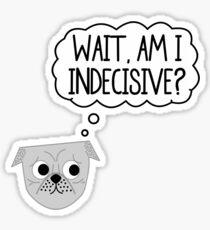 Wait, Am I Indecisive? Sticker