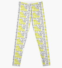 Be The Good - Inspirational Motivational Quotes - Believe There is Good in the World Positive Leggings