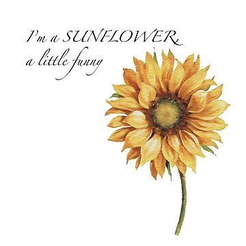 I'm a sunflower, a little funny by scrambledtofu