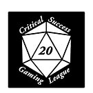 Critical Success Gaming League Black Background by Christopher Myers