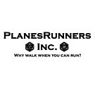 PlanesRunners Inc with Flavor Text by Christopher Myers