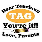 Savvy Turtle Dear Teachers Tag Youre It Love Parents by SavvyTurtle