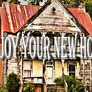 ENJOY YOUR NEW HOME, Photo, for greeting cards and postcards by Bob Hall©